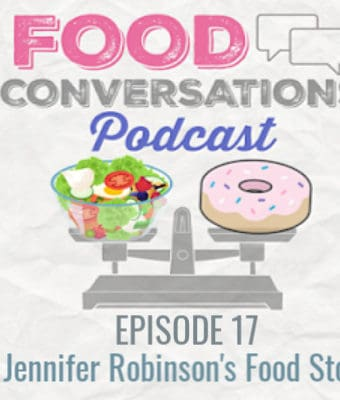 In episode 17 of the Food Conversations Podcast, Ali interviews Jennifer Robinson about body image, travel, parenting and how her relationship with food plays an important role in her career.